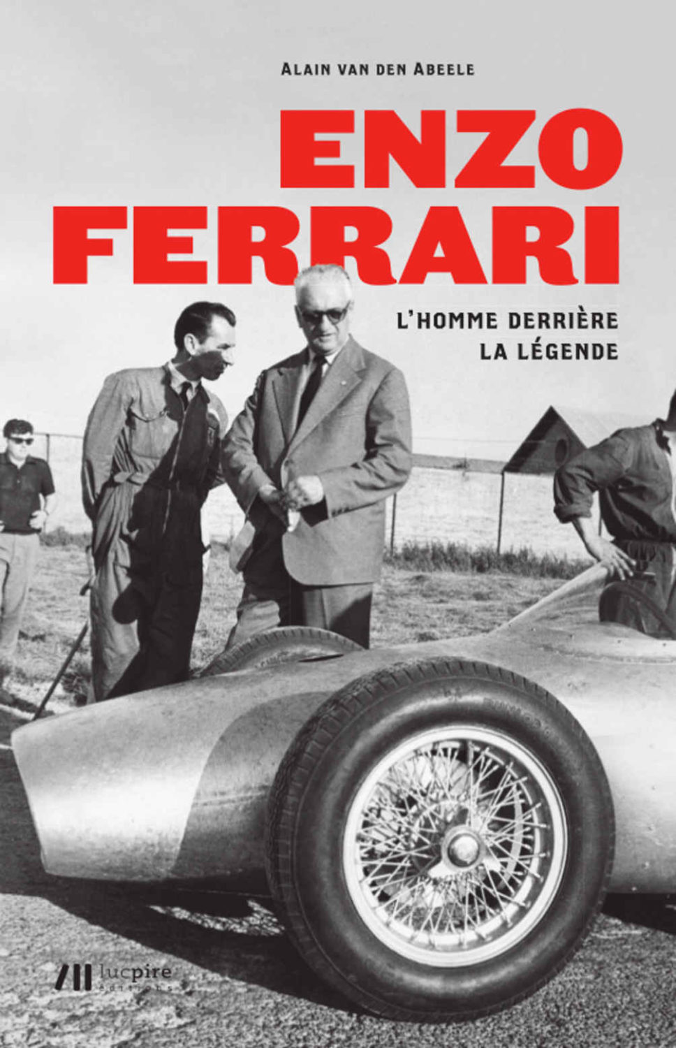 Enzo Ferrari : L'homme derrière la légende