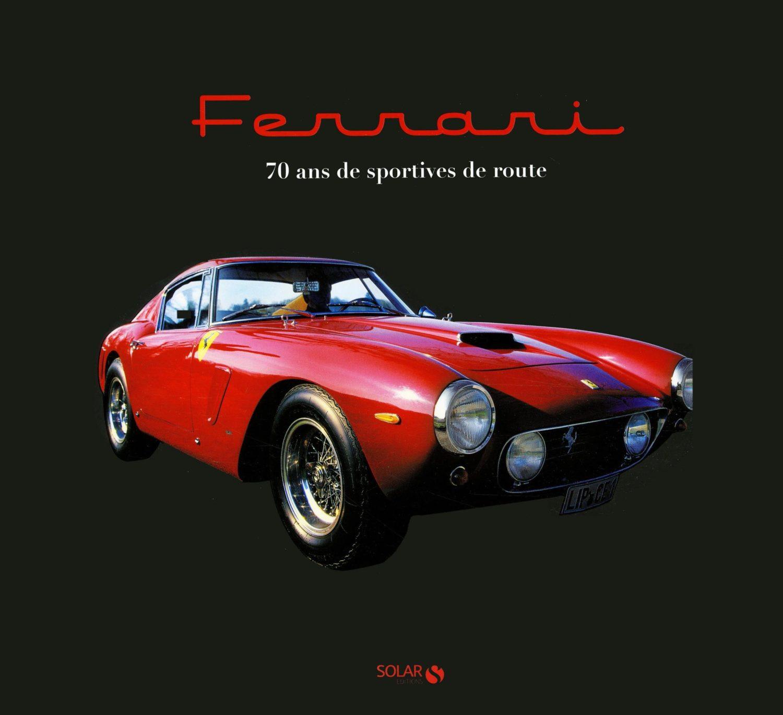 Ferrari – 70 ans de modèles mythiques