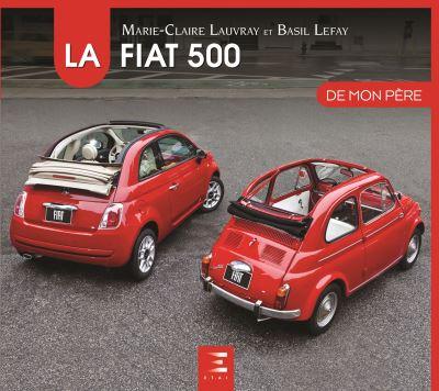 La Fiat 500 de mon père