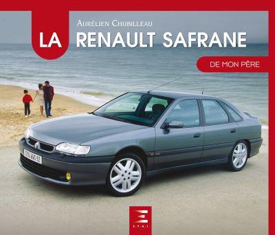 La Renault Safrane de mon père