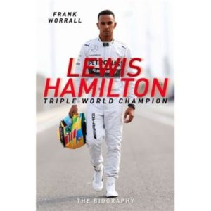 Lewis Hamilton: Triple World Champion: The Biography (Paperback)