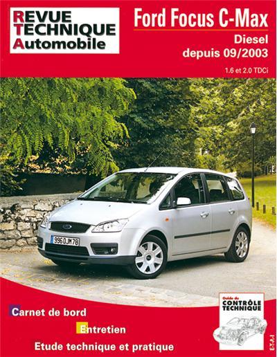 Revue technique automobile 687.1 Ford Focus C-Max Diesel depuis 09/2003