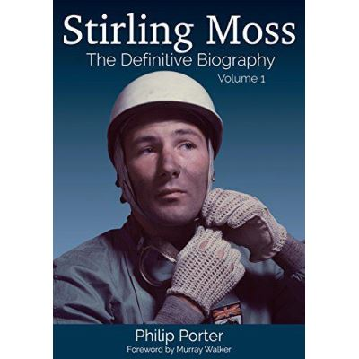 Stirling Moss: The Definitive Biography: Volume 1 - [Version Originale]
