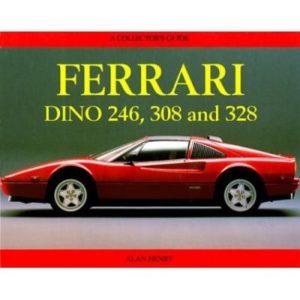 The Ferrari Dino 246, 308 and 328, Collectors Guide