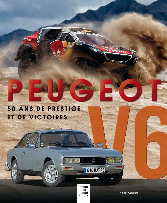 Peugeot V6 : 50 ans de prestige et de victoires