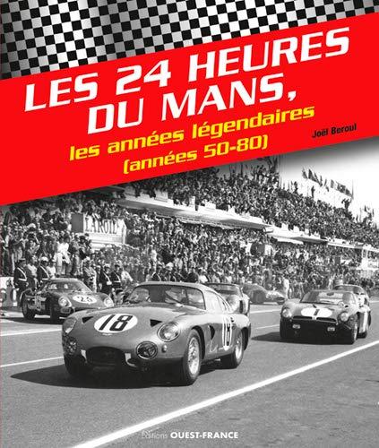 Les 24h du Mans : Les années légendaires (années 50-80)